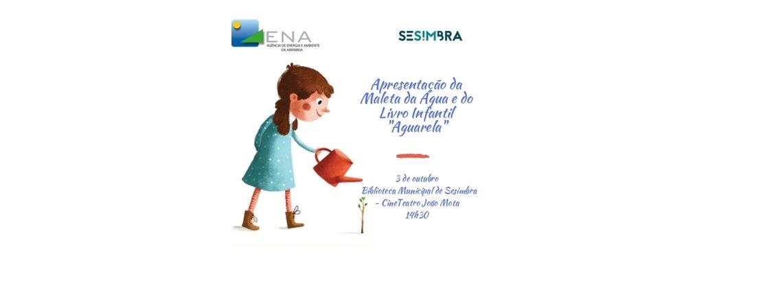 """Apresentação da """"Maleta da Água"""" e do Livro Infantil """"Aguarela"""""""